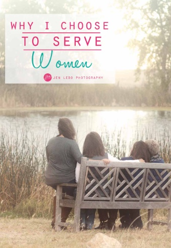 Why I Choose To Serve Women